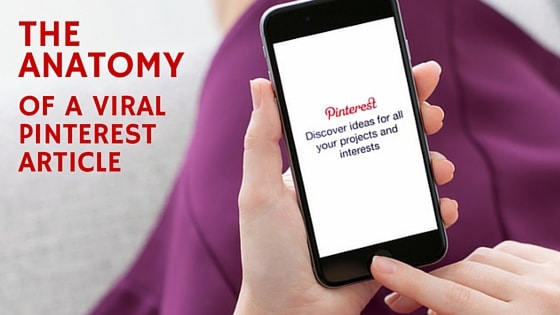 The Anatomy Of A Viral Pinterest Article
